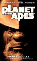 Planet of the Apes - Pierre Boulle, Xan Fielding