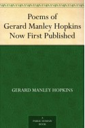 Poems of Gerard Manley Hopkins Now First Published - Gerard Manley Hopkins