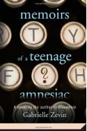Memoirs of a Teenage Amnesiac - Gabrielle Zevin