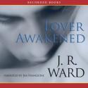 Lover Awakened - J.R. Ward, Jessica Bird, Jim Frangione