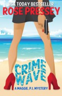 Crime Wave (A Maggie, P.I. Mystery) - Rose Pressey