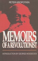 Memoirs of a Revolutionist - Pyotr Kropotkin