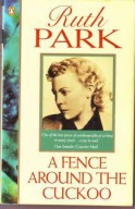 A Fence Around The Cuckoo - Ruth Park