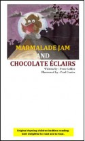 MARMALADE JAM AND CHOCOLATE ÉCLAIRS (Reading Rhyming Children Bedtime Short Stories) - Peter Collier, Paul Carrier
