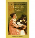 Across the Miles: Tales of Correspondence - Rea Wilmshurst, L.M. Montgomery
