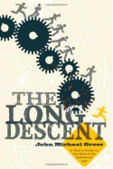The Long Descent: A User's Guide to the End of the Industrial Age - John Michael Greer