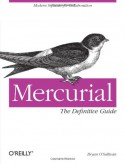 Mercurial: The Definitive Guide - Bryan O'Sullivan