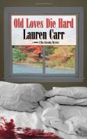 Old Loves Die Hard - Lauren Carr