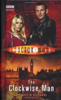 Doctor Who: The Clockwise Man - Justin Richards