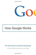How Google Does It - Larry Page, Alan Eagle, Eric Schmidt, Jonathan Rosenberg