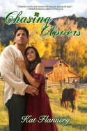 Chasing Clovers - Kat Flannery
