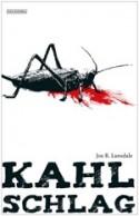 Kahlschlag - Richard Betzenbichler, Katrin Mrugalla, Joe R. Lansdale