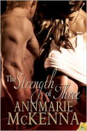 The Strength of Three - Annmarie McKenna