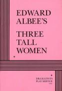 Edward Albee's Three Tall Women - Edward Albee