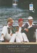 Three Men in a Boat (To Say Nothing of the Dog) - Steven Crossley, Jerome K. Jerome