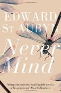 Never Mind - Edward St Aubyn