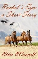 Rachel's Eyes: a Short Story - Ellen O'Connell