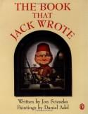 The Book that Jack Wrote - Jon Scieszka, Daniel Adel, Dan Adel