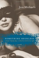 Something Reckless - Jess Michaels