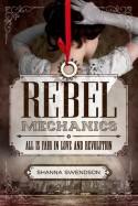 Rebel Mechanics - Shanna Swendson