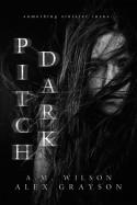 Pitch Dark - Alex Grayson, A.M. Wilson Author