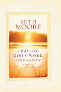 Praying God's Word Day by Day - Beth Moore