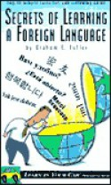 Secrets of Learning a Foreign Language [With Listening Guide] - Graham E. Fuller, Graham Fuller