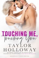 Touching Me, Touching You - Taylor Holloway