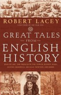 Great Tales from English History (Book 2): Joan of Arc, the Princes in the Tower, Bloody Mary, Oliver Cromwell, Sir Isaac Newton, and More - Robert Lacey