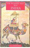 The Wonder That Was India - Arthur Llewellyn Basham