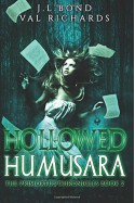 Hollowed Humusara (The Primortus Chronicles) (Volume 2) - Val Richards, J.L. Bond