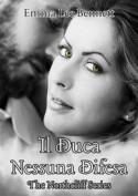 Il Duca - Nessuna Difesa - The Northcliff Series - Emma Lee Bennett