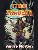 Time Traders - Andre Norton
