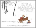 Calvin and Hobbes: It's a Magical World - Bill Watterson