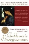Goddesses in Everywoman: Powerful Archetypes in Women's Lives - Jean Shinoda Bolen