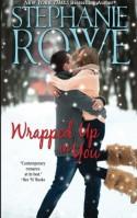 Wrapped Up in You (Mystic Island) (Volume 1) - Stephanie Rowe