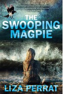 The Swooping Magpie - Liza Perrat