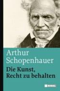 Die Kunst, Recht zu behalten - Arthur Schopenhauer