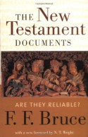 The New Testament Documents: Are They Reliable? - F. F. Bruce
