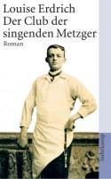 Der Club der singenden Metzger - Louise Erdrich, Renate Orth-Guttmann