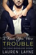 I Knew You Were Trouble: An Oxford Novel - Lauren Layne