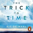 The Trick To Time - Kit de Waal