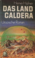 Das Land Caldera - Heiner Hüfner