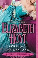 Once Upon a Maiden Lane - Elizabeth Hoyt