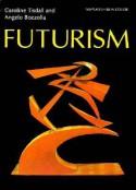 Futurism - Caroline Tisdall, Angelo Bozzola