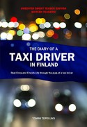 The Diary of a Taxi Driver in Finland: Real Finns and Finnish Life through the eyes of a taxi dirver. (Unedited Short Teaser Edition. Sixteen Teasers. Sixteen introducing stories) - Tommi Topelund