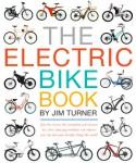 The Electric Bike Book - Jim Turner