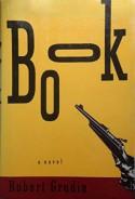 Book: A Novel - Robert Grudin
