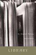 Library: An Unquiet History - Matthew Battles