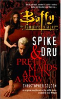 Spike and Dru: Pretty Maids All in a Row - Christopher Golden